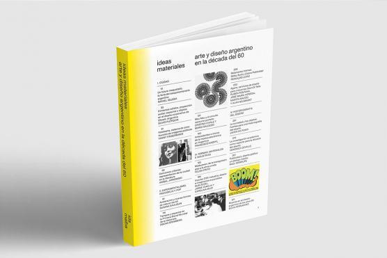 Ideas materiales: arte y diseño argentino en la década del 60